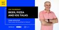 Beer, Pizza & iOS talks