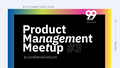Product Management Meetup #3: Product Discovery