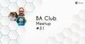 BA Club Meetup #31