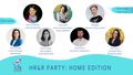 HR&R Party: Home Edition