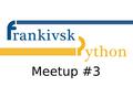 IF Python Meetup #3