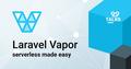 Laravel Vapor | Serverless made easy