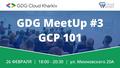 GDG Meetup #3 GCP 101