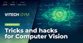 VITechGym: Tricks and hacks for Computer Vision