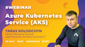 Webinar 2.0: Azure Kubernetes Service (AKS)