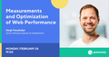 "MeetUp ""Measurements and Optimization of Web Performance"""