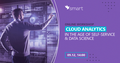 Analytics in a Day. Cloud analytics in the age of self-service and data science