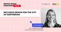 Service Design Marathon. Inclusive Design for the City of Amsterdam