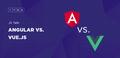 JS Talk: Angular vs. Vue.js
