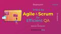 """Воркшоп """"Intro to Agile & Scrum for Efficient QA"""""""