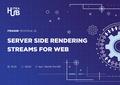 ITEAHub Techtalk: JS. Server Side Rendering для якісної розробки. Streams for Web