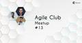 IT Network Agile Club #13