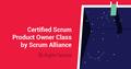 Офіційний тренінг Certified Scrum Product Owner Class by Scrum Alliance