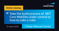 "Вебінар ""Take the build process of ASP.NET Core Web Application under control or how to cake a cake"""