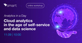 "Workshop ""Analytics in a Day. Cloud analytics in the age of self-service"""