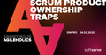 Anonymous Agileholics: Scrum Product Ownership traps