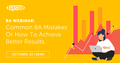 BA Webinar: Common BA Mistakes or How to Achieve Better Results