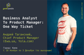 "Курс ""Business Analyst to Product Manager – One Way Ticket"""