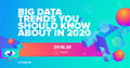 Big Data Trends you should know about in 2020