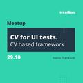 """Мітап """"CV for UI tests. CV based framework"""""""
