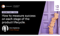 "Вебінар ""How to measure success on each stage of the product lifecycle"""