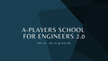 A-Players School for Engineers 2.0