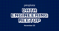 Data Engineering Meetup