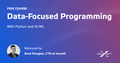 """Free online course """"Data-Focused Programming (with Python, AI/ML)"""" by InoXoft"""