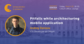 Odessa Speakers' Corner: Pitfalls while architecturing mobile application