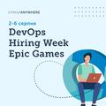 DevOps Hiring Week для Epic Games