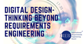 "Free webinar ""Digital Design – Thinking beyond Requirements Engineering"""