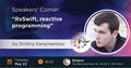 Dnipro Speakers' Corner: RxSwift, reactive programming