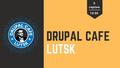 Drupal Cafe Lutsk #16