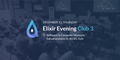 Elixir Evening Club 3