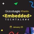GlobalLogic Kharkiv Embedded TechTalk #4