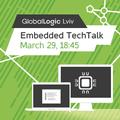 GlobalLogic Lviv Embedded TechTalk