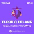 "Webinar ""Elixir & Erlang - Fundamentally Pragmatic"""