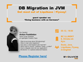 """MeetUp """"DB Migration in JVM. Get most out of Liquibase/ Flyway"""""""