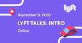 Lyft Talks: Intro