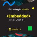 GlobalLogic Kharkiv Embedded TechTalk #1