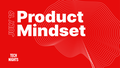 Tech Nights summer edition: Product mindset