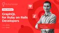 Webinar. GraphQL for Backend Developers