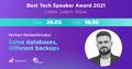Best Tech Speaker Award 2021: Same Databases, Different Backups