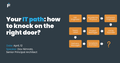 Your IT path: how to knock on the right door