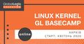 Online Linux Kernel GL BaseCamp