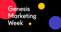 Genesis Marketing Week