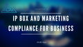 "IDA_low ""IP box and Marketing Compliance for business"""