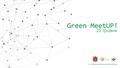 Green MeetUP!