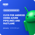 """Webinar """"CI/CD for Android using Azure Pipelines and Fastlane"""""""