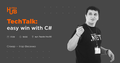 ITEAHub TechTalk: easy win with C#